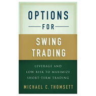 Options for Swing Trading: Leverage and Low Risk to Maximize Short-Term Trading (BOK)