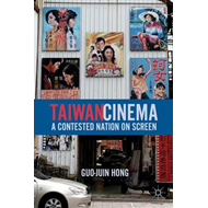 Taiwan Cinema: A Contested Nation on Screen (BOK)