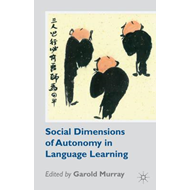 Social Dimensions of Autonomy in Language Learning (BOK)
