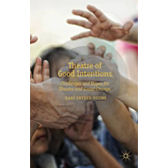 Theatre of Good Intentions: Challenges and Hopes for Theatre and Social Change (BOK)