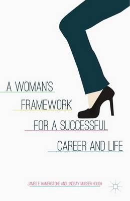 Woman's Framework for a Successful Career and Life (BOK)