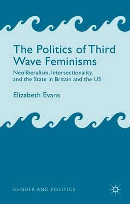 Politics of Third Wave Feminisms (BOK)
