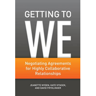 Getting to We: Negotiating Agreements for Highly Collaborative Relationships (BOK)