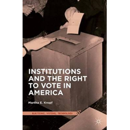 Institutions and the Right to Vote in America (BOK)