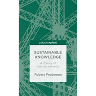Sustainable Knowledge: A Theory of Interdisciplinarity (BOK)