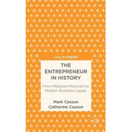 The Entrepreneur in History: From Medieval Merchant to Modern Business Leader (BOK)