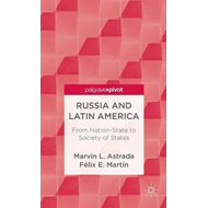 Russia and Latin America: From Nation-State to Society of States (BOK)
