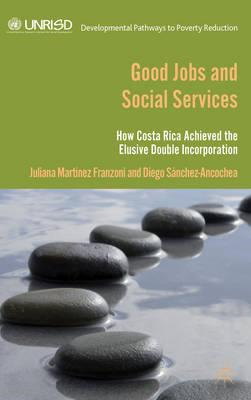 Good Jobs and Social Services: How Costa Rica Achieved the Elusive Double Incorporation (BOK)
