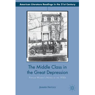 The Middle Class in the Great Depression: Popular Women's Novels of the 1930s (BOK)