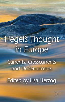 Hegel's Thought in Europe: Currents, Crosscurrents and Undercurrents (BOK)