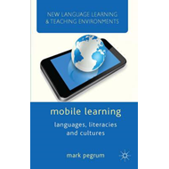 Mobile Learning: Languages, Literacies and Cultures (BOK)