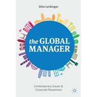 The Global Manager: Contemporary Issues and Corporate Responses (BOK)