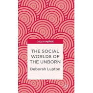 The Social Worlds of the Unborn (BOK)