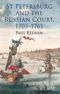 St Petersburg and the Russian Court, 1703-1761 (BOK)