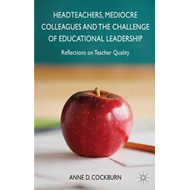 Headteachers, Mediocre Colleagues and the Challenges of Educational Leadership: Reflections on Teach (BOK)