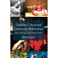 Disability Culture and Community Performance: Find a Strange and Twisted Shape (BOK)