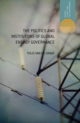The Politics and Institutions of Global Energy Governance (BOK)