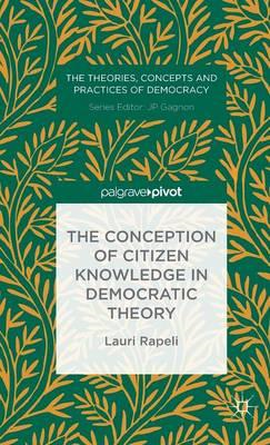 The Conception of Citizen Knowledge in Democratic Theory (BOK)