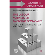 The Labour Markets of Emerging Economies: Has Growth Translated into More and Better Jobs? (BOK)