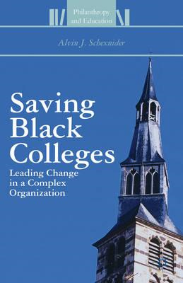 Saving Black Colleges: Leading Change in a Complex Organization (BOK)