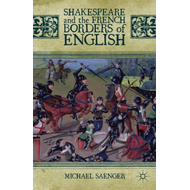 Shakespeare and the French Borders of English (BOK)