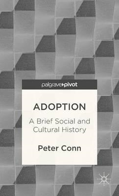 Adoption: A Brief Social and Cultural History (BOK)