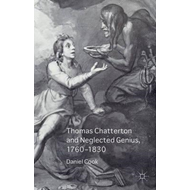 Thomas Chatterton and Neglected Genius, 1760-1830 (BOK)