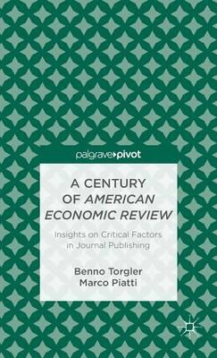 A Century of American Economic Review: Insights on Critical Factors in Journal Publishing (BOK)