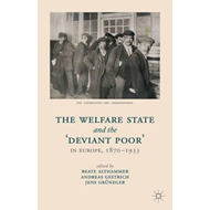 Welfare State and the 'Deviant Poor' in Europe, 1870-1933 (BOK)