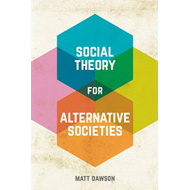 Social Theory for Alternative Societies (BOK)
