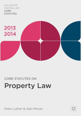 Core Statutes on Property Law: 2013-14 (BOK)
