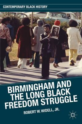 Birmingham and the Long Black Freedom Struggle (BOK)