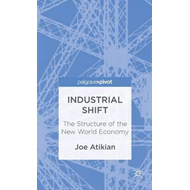 Industrial Shift: The Structure of the New World Economy (BOK)