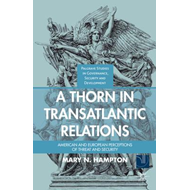 A Thorn in Transatlantic Relations: American and European Perceptions of Threat and Security (BOK)