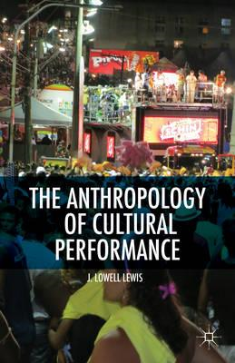 The Anthropology of Cultural Performance (BOK)