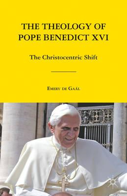 The Theology of Pope Benedict XVI: The Christocentric Shift (BOK)