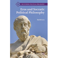 Eros and Socratic Political Philosophy (BOK)