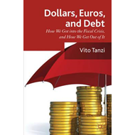 Dollar, Euros and Debt: How We Got into the Fiscal Crisis and How We Get Out of it (BOK)