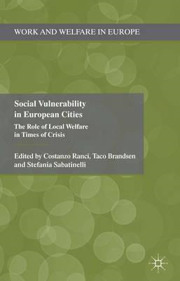 Social Vulnerability in European Cities: The Role of Local Welfare in Times of Crisis (BOK)