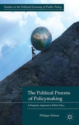 The Political Process of Policymaking: A Pragmatic Approach to Public Policy (BOK)