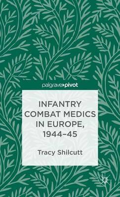 Infantry Combat Medics in Europe, 1944-45 (BOK)