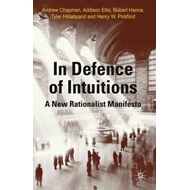In Defense of Intuitions: A New Rationalist Manifesto (BOK)