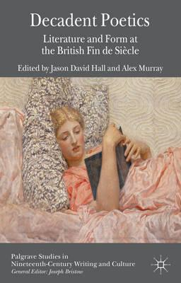 Decadent Poetics: Literature and Form at the British Fin De Siecle (BOK)