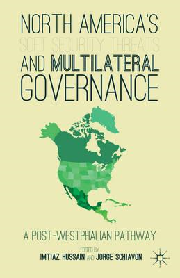 North America's Soft Security Threats and Multilateral Governance: A Post-Westphalian Pathway (BOK)