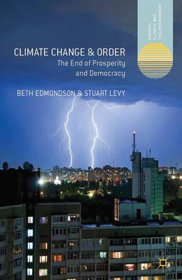 Climate Change and Order: The End of Prosperity and Democracy (BOK)
