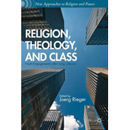 Religion, Theology, and Class (BOK)