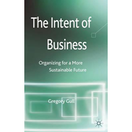 The Intent of Business: Organizing for a More Sustainable Future (BOK)