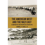 The American West and the Nazi East: A Comparative and Interpretive Perspective (BOK)