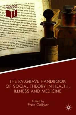 Palgrave Handbook of Social Theory in Health, Illness and Me (BOK)