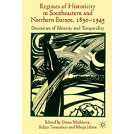 Regimes of Historicity in Southeastern and Northern Europe (BOK)